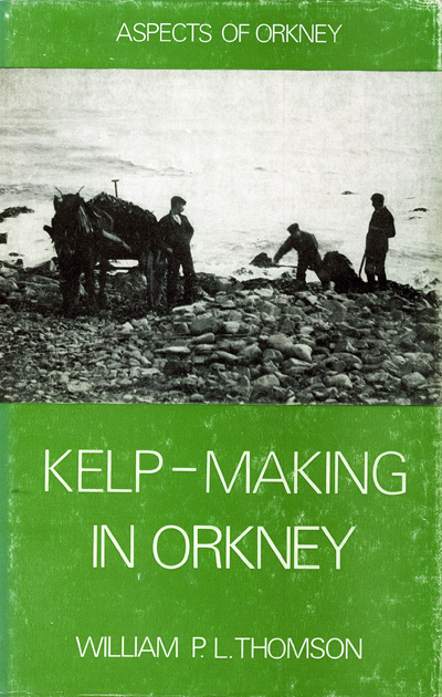 The book jacket cover for WPL Thomson's book 'Kelp making in Orkney'.